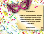 COMUNICADO O SERT_SC não funcionará na segunda (24_2) e na terça de Carnaval (25_2). O sindicato retomará suas atividades normais às 13h da Quarta-Feira de Cinzas (26_2). Bom carnaval! (4)